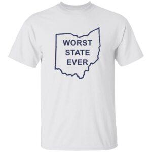 Worst State Ever Shirt Ohio Worst State Ever T Shirt