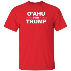 O'Ahu For Trump Shirt Patriottakes O'Ahu For Trump Shirt Hoodie Sweatshirt